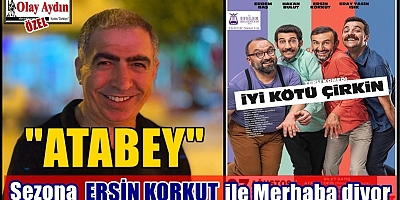 ATABEY SEZONA ERSİN KORKUT İLE BAŞLIYOR